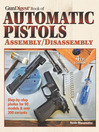 Gun Digest Book of Automatic Pistols Assembly/Disassembly (eBook)